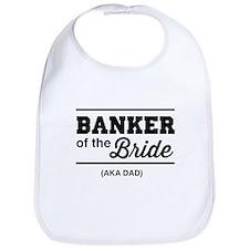Banker of the bride aka dad Bib