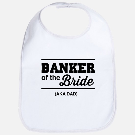 Banker of the bride aka dad Bib