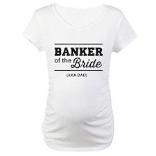 Banker of the bride aka dad Shirt