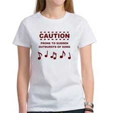 Caution Prone to Sudden Outbursts of Song T-Shirt