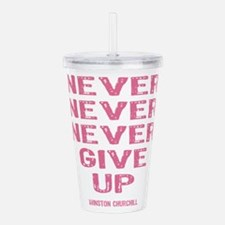 Breast Cancer Never Give Up Acrylic Double-wall Tu