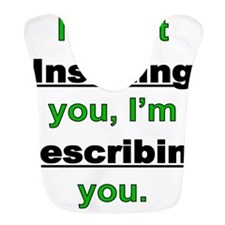 Not Insulting you Bib