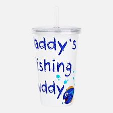 Daddy's Fishing Buddy Acrylic Double-wall Tumbler