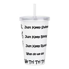 Just_Keep_Triing.png Acrylic Double-wall Tumbler