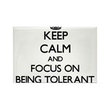 Keep Calm and focus on Being Tolerant Magnets