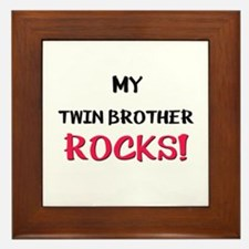 My TWIN BROTHER ROCKS! Framed Tile
