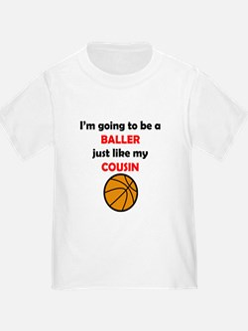 Baller Like My Cousin T-Shirt