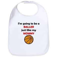 Baller Like My Mommy Bib