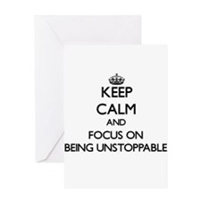 Keep Calm and focus on Being Unstoppable Greeting