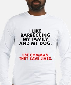 I like barbecuing my family Long Sleeve T-Shirt