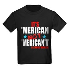 'Merican not 'Merican't T