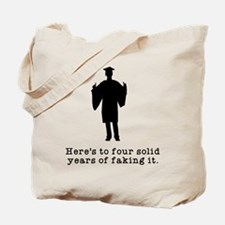 Four years faking it Tote Bag