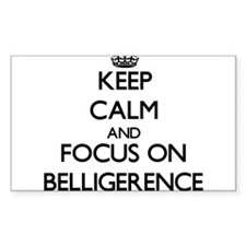 Keep Calm and focus on Belligerence Decal