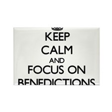 Keep Calm and focus on Benedictions Magnets