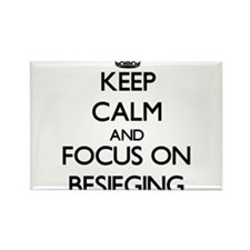 Keep Calm and focus on Besieging Magnets