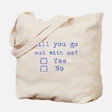 Will you go out with me? Tote Bag