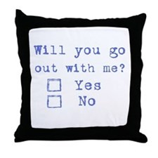Will you go out with me? Throw Pillow