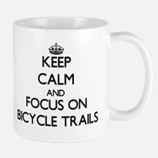 Keep Calm and focus on Bicycle Trails Mugs