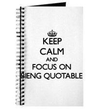 Cute Quotable quotes Journal