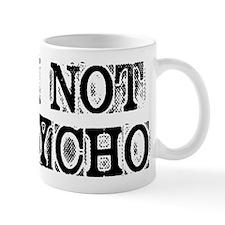I'M NOT PSYCHO Mugs