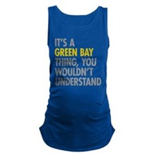 Its A Green Bay Thing Maternity Tank Top