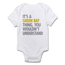 Its A Green Bay Thing Infant Bodysuit