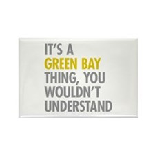 Its A Green Bay Thing Rectangle Magnet
