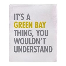 Its A Green Bay Thing Throw Blanket