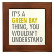 Its A Green Bay Thing Framed Tile