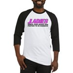 Ladies Lower Your Shields Baseball Jersey