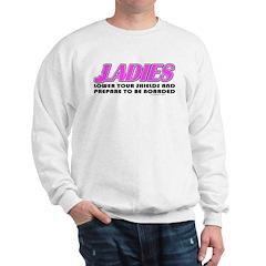 Ladies Lower Your Shields Sweatshirt