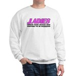 Ladies Lower Your Shields Sweatshirt