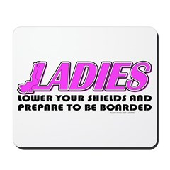 Ladies Lower Your Shields Mousepad