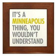 Its A Minneapolis Thing Framed Tile