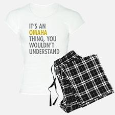 Its An Omaha Thing Pajamas