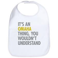 Its An Omaha Thing Bib