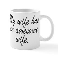 MY WIFE HAS AN AWESOME WIFE. Mugs