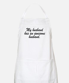 MY HUSBAND HAS AN AWESOME HUSBAND. Apron