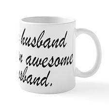 MY HUSBAND HAS AN AWESOME HUSBAND. Mugs