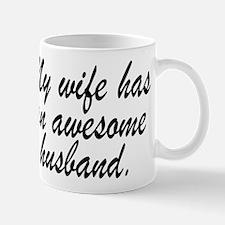 MY WIFE HAS AN AWESOME HUSBAND. Mugs