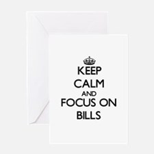 Keep Calm and focus on Bills Greeting Cards