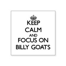 Keep Calm and focus on Billy Goats Sticker
