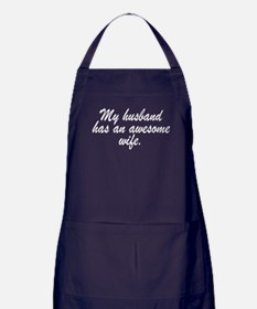 MY HUSBAND HAS AN AWESOME WIFE. Apron (dark)