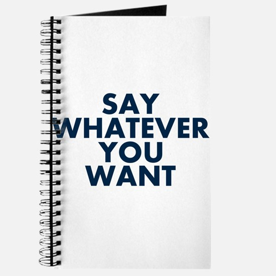 Say Whatever You Want Journal