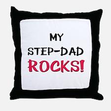 My STEP-DAD ROCKS! Throw Pillow
