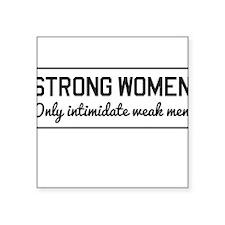 Strong women intimidate men Sticker