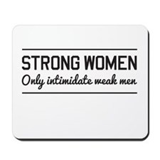 Strong women intimidate men Mousepad