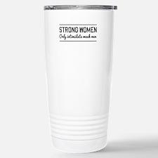 Strong women intimidate men Travel Mug