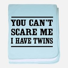 Can't scare me I have twins T-shirts baby blanket
