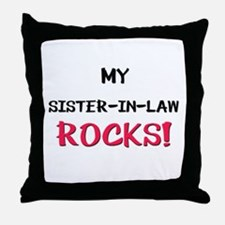 My SISTER-IN-LAW ROCKS! Throw Pillow